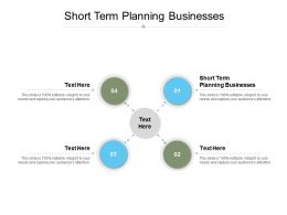 Short Term Planning Businesses Ppt Powerpoint Presentation Slides Design Ideas Cpb