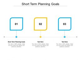 Short Term Planning Goals Ppt Powerpoint Presentation Inspiration Layouts Cpb