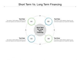Short Term Vs Long Term Financing Ppt Powerpoint Presentation Graphic Tips Cpb