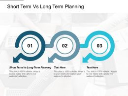 Short Term Vs Long Term Planning Ppt Powerpoint Presentation Gallery Background Designs Cpb