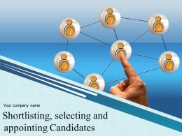 Shortlisting Selecting And Appointing Candidates Powerpoint Presentation Slides