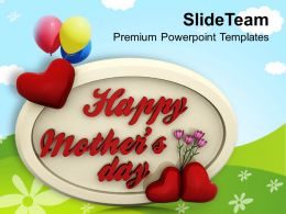 Show Your Affection And Love To Mom On Mothers Day PowerPoint Templates PPT Themes And Graphics 0513