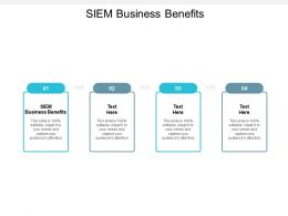 SIEM Business Benefits Ppt Powerpoint Presentation Summary Example Topics Cpb