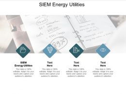 SIEM Energy Utilities Ppt Powerpoint Presentation Icon Gallery Cpb