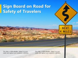 Sign Board On Road For Safety Of Travelers