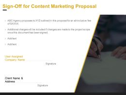 Sign Off For Content Marketing Proposal Ppt Powerpoint Presentation Outline