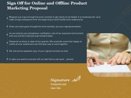 Sign Off For Online And Offline Product Marketing Proposal Ppt Powerpoint Show
