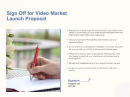 Sign Off For Video Market Launch Proposal Ppt Powerpoint Presentation Gallery