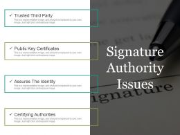 Signature Authority Issues Example Of Ppt