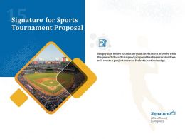 Signature For Sports Tournament Proposal Ppt Powerpoint Presentation Example