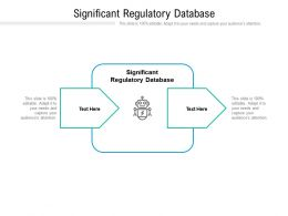 Significant Regulatory Database Ppt Powerpoint Presentation Slide Cpb