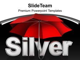 Silver Under Umbrella Metaphor Powerpoint Templates Ppt Themes And Graphics 0113