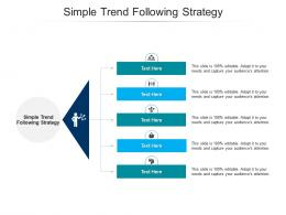 Simple Trend Following Strategy Ppt Powerpoint Presentation Deck Cpb