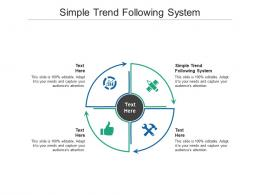 Simple Trend Following System Ppt Powerpoint Presentation Professional Introduction Cpb