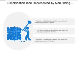 Simplification Icon Represented By Man Hitting Hammer Process Streamlined