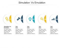Simulation Vs Emulation Ppt Powerpoint Presentation Infographics Format Ideas Cpb