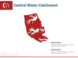 Singapore States Central Water Catchment Powerpoint Presentation PPT Template