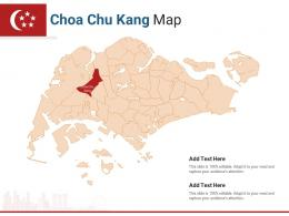 Singapore States Choa Chu Kang Map Powerpoint Presentation PPT Template