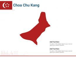 Singapore States Choa Chu Kang Powerpoint Presentation PPT Template