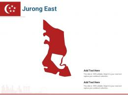 Singapore States Jurong East Powerpoint Presentation PPT Template
