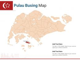 Singapore States Pulau Busing Map Powerpoint Presentation PPT Template