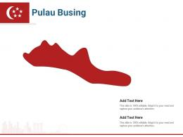 Singapore States Pulau Busing Powerpoint Presentation PPT Template
