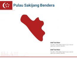Singapore States Pulau Sakijang Bendera Powerpoint Presentation PPT Template