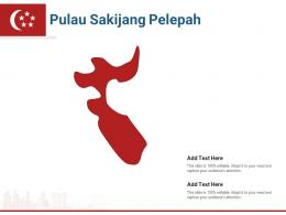 Singapore States Pulau Sakijang Pelepah Powerpoint Presentation PPT Template