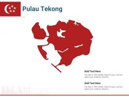 Singapore States Pulau Tekong Powerpoint Presentation PPT Template