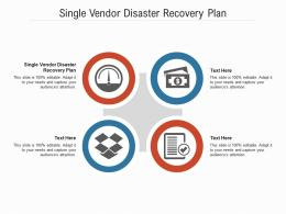 Single Vendor Disaster Recovery Plan Ppt Powerpoint Presentation Show Topics Cpb