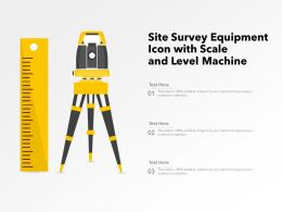 Site Survey Equipment Icon With Scale And Level Machine