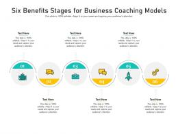 Six Benefits Stages For Business Coaching Models Infographic Template