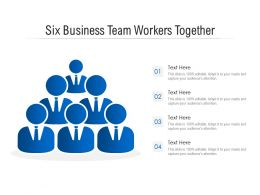 Six Business Team Workers Together