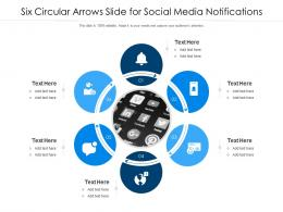 Six Circular Arrows Slide For Social Media Notifications Infographic Template