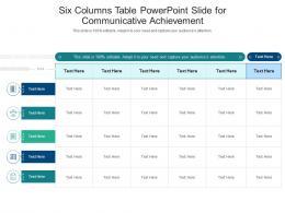 Six Columns Table Powerpoint Slide For Communicative Achievement Infographic Template