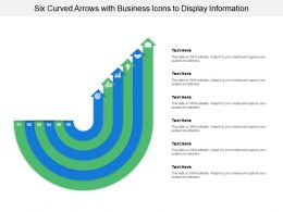 Six Curved Arrows With Business Icons To Display Information