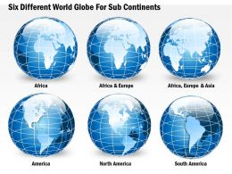 Six Different World Globe For Sub Continents Ppt Presentation Slides