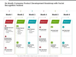 Six Month Company Product Development Roadmap With Facial Recognition Feature