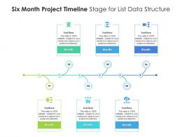 Six Month Project Timeline Stage For List Data Structure Infographic Template