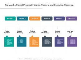 Six Months Project Proposal Initiation Planning And Execution Roadmap