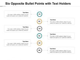 Six Opposite Bullet Points With Text Holders