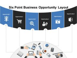 Six Point Business Opportunity Layout Powerpoint Themes