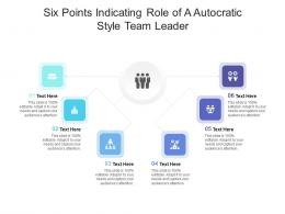 Six Points Indicating Role Of A Autocratic Style Team Leader Infographic Template