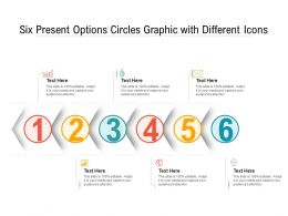 Six Present Options Circles Graphic With Different Icons