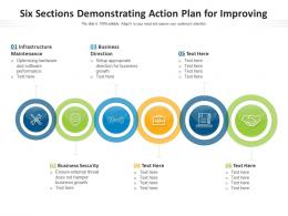 Six Sections Demonstrating Action Plan For Improving