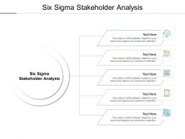 Six Sigma Stakeholder Analysis Ppt Powerpoint Presentation Ideas Microsoft Cpb