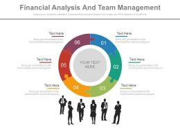 Six Staged Financial Analysis And Team Management Powerpoint Slides