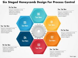 Six Staged Honeycomb Design For Process Control Powerpoint Template