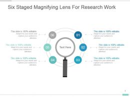 Six Staged Magnifying Lens For Research Work Powerpoint Layout