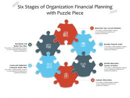 Six Stages Of Organization Financial Planning With Puzzle Piece